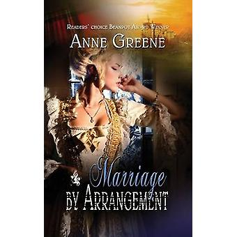 Marriage by Arrangement by Anne Greene - 9781611162905 Book