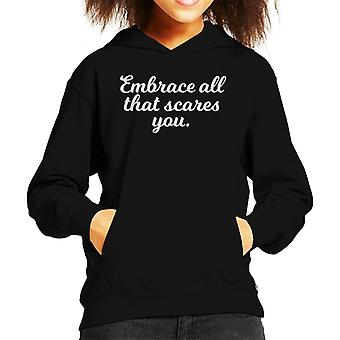 Embrace All That Scares You Kid's Hooded Sweatshirt
