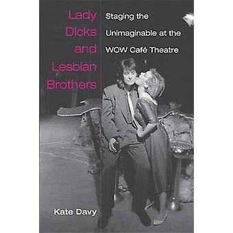 Lady Dicks und lesbische Brothers - Inszenierung das unvorstellbare im WOW