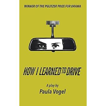 How I Learned to Drive (Stand-Alone TCG Edition) by Paula Vogel - 978