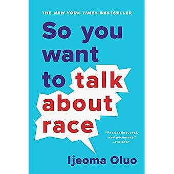 So You Want to Talk About� Race