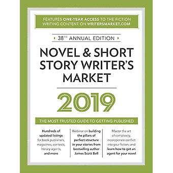 Novel amp Short Story Writers Market 2019  The Most Trusted Guide to Getting Published by Edited by Robert Lee Brewer