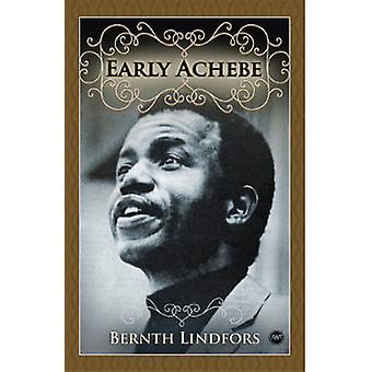 Early Achebe by Bernth Lindfors - 9781592217038 Book