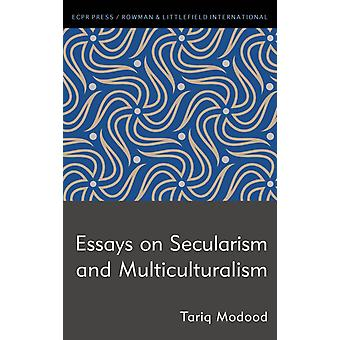 Essays on Secularism and Multiculturalism by Tariq Modood