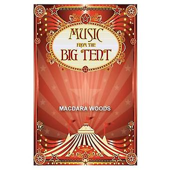 Music From The Big Tent by Woods & Macdara