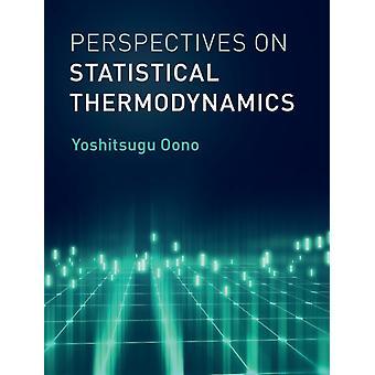 Perspectives on Statistical Thermodynamics by Oono & Yoshitsugu University of Illinois & UrbanaChampaign