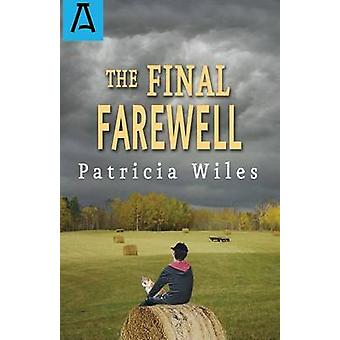 The Final Farewell by Wiles & Patricia