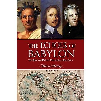 The Echoes of Babylon by Hastings & Michael