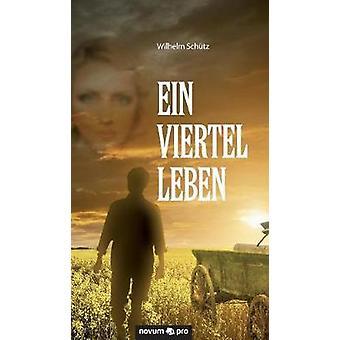 Ein viertel Leben by Schtz & Wilhelm