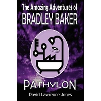 The Amazing Adventures of Bradley Baker  Pathylon by Jones & David Lawrence