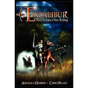Excalibur Reclaims Her King by Harris & Angelica