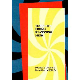 Thoughts of a Reasoning Mind  Poetry  Musings by Moseley & Akilah