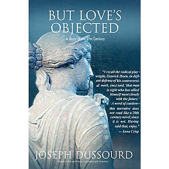 But Loves Objected by Dussourd & Joseph