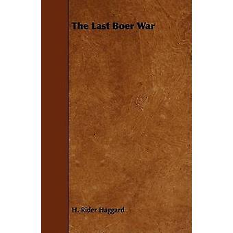 The Last Boer War by Haggard & H. Rider