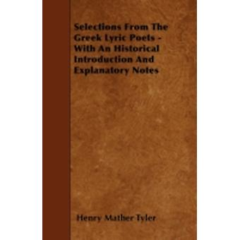 Selections From The Greek Lyric Poets  With An Historical Introduction And Explanatory Notes by Tyler & Henry Mather