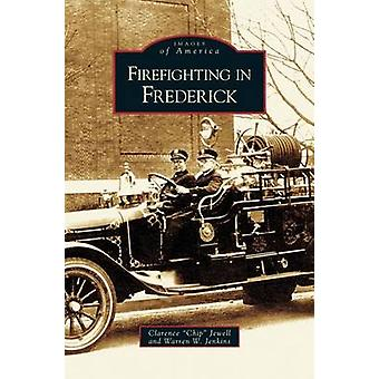 Firefighting in Frederick by Jewell & Clarence Chip