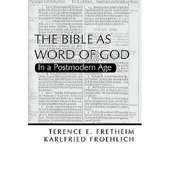 The Bible as Word of God In a Postmodern Age by Fretheim & Terence E.