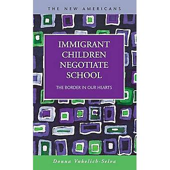 Immigrant Children Negotiate School The Border in Our Hearts by VukelichSelva & Donna