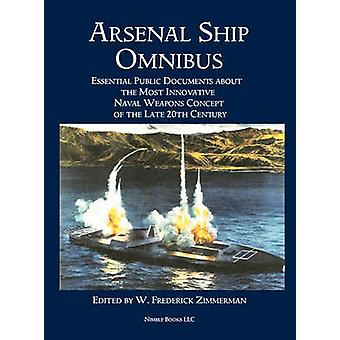 Arsenal Ship Omnibus by Zimmerman & W. Frederick