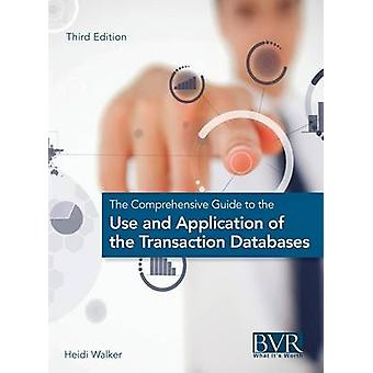 The Comprehensive Guide to the Use and Application of the Transaction Databases by Walker & Heidi P.