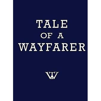 Tale of a Wayfarer de Dreher et Elmer J.
