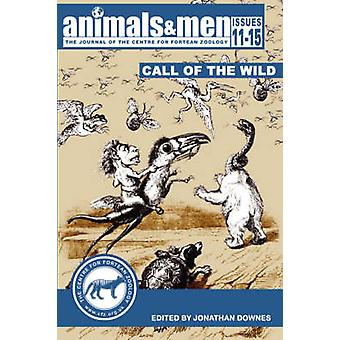 ANIMALS  MEN  ISSUES 11  15  THE CALL OF THE WILD by Jonathan Downes