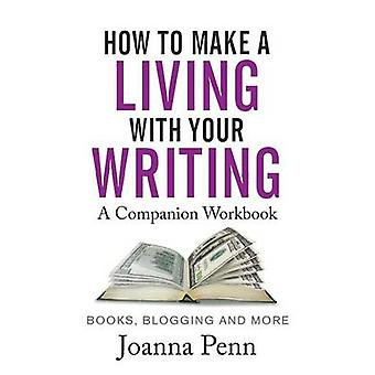 How To Make A Living With Your Writing Workbook by Penn & Joanna