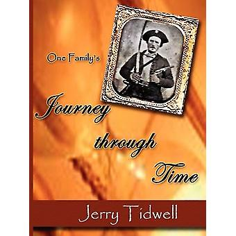 One Familys Journey Through Time by Tidwell & R. G. Jerry