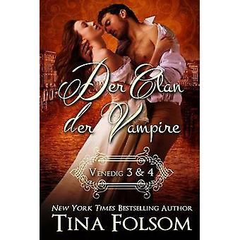 Der Clan der Vampire Venedig 3  4 by Folsom & Tina