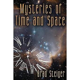 Mysteries of Time and Space by Steiger & Brad