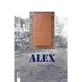 Alex. Eine NachkriegsKindheit i HamburgBarmbek av Oebel & Peter