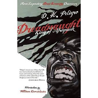 Dreadnaught - King of Afropunk by D. H. Peligro - William Knoedelseder