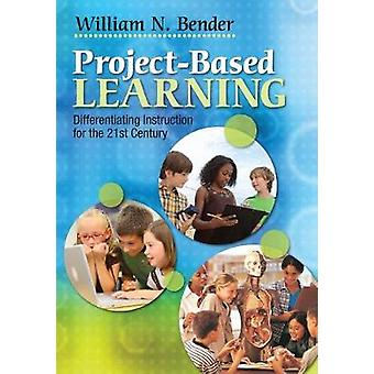 ProjectBased Learning by William N. Bender
