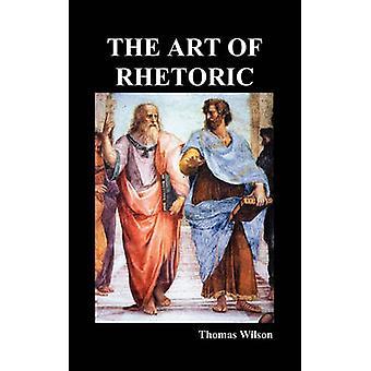 The Art of Rhetoric by Wilson & Thomas