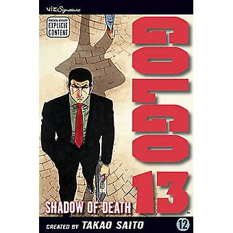 Golgo 13 - Vol. 12 by Carl Gustav - 9781421509679 Book