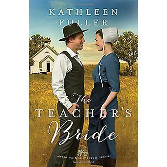 The Teacher's Bride by Kathleen Fuller - 9780310355076 Book