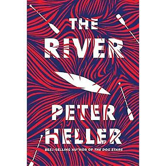 The River - A novel by Peter Heller - 9780525521877 Book