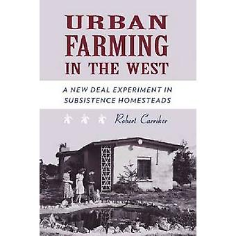 Urban Farming in the West - A New Deal Experiment in Subsistence Homes