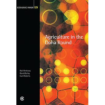 Agriculture in the Doha Round by CBE David Bailey - 9780850928129 Book