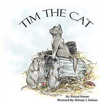 Tim the Cat by Roland Hansen - 9780979697807 Book