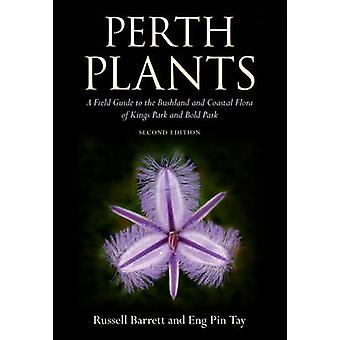 Perth Plants - A Field Guide to the Bushland and Coastal Flora of King