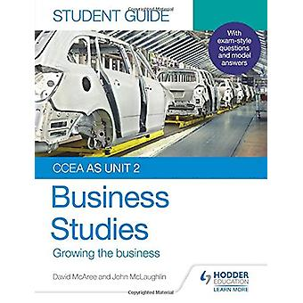 CCEA AS Unit 2 Business Studies Student Guide 2 - Growing the business