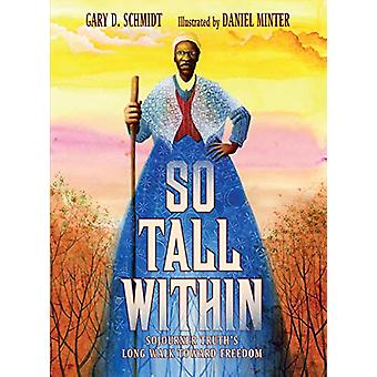 So Tall within - Sojourner Truth's Long Walk Toward Freedom by Gary D.