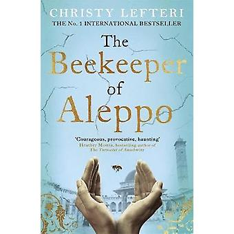 The Beekeeper of Aleppo - The Sunday Times Bestseller and Richard &