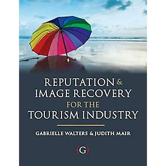 Reputation and Image Recovery for the Tourism Industry by Dr Gabby Wa