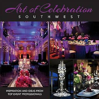 Art of Celebration Southwest - Inspiration and Ideas from Top Event Pr