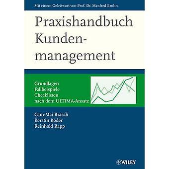 Praxishandbuch Kundenmanagement - Grundlagen - Fallbeispiele - Checkli