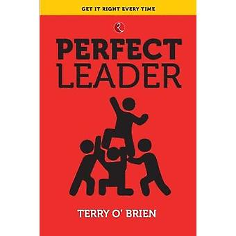 PERFECT LEADER by Terry O'Brien - 9788129145376 Book