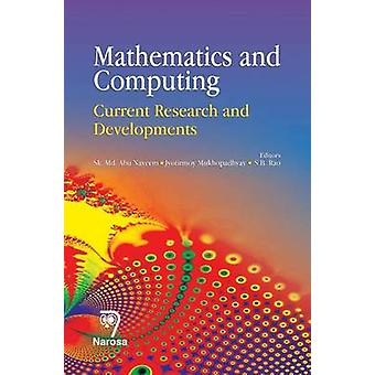 Mathematics and Computing - Current Research and Developments by Abu S