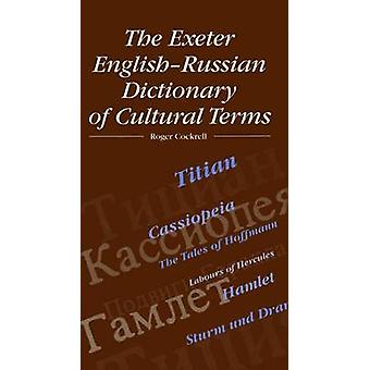 The Exeter English-Russian Dictionary of Cultural Terms by Roger Cock